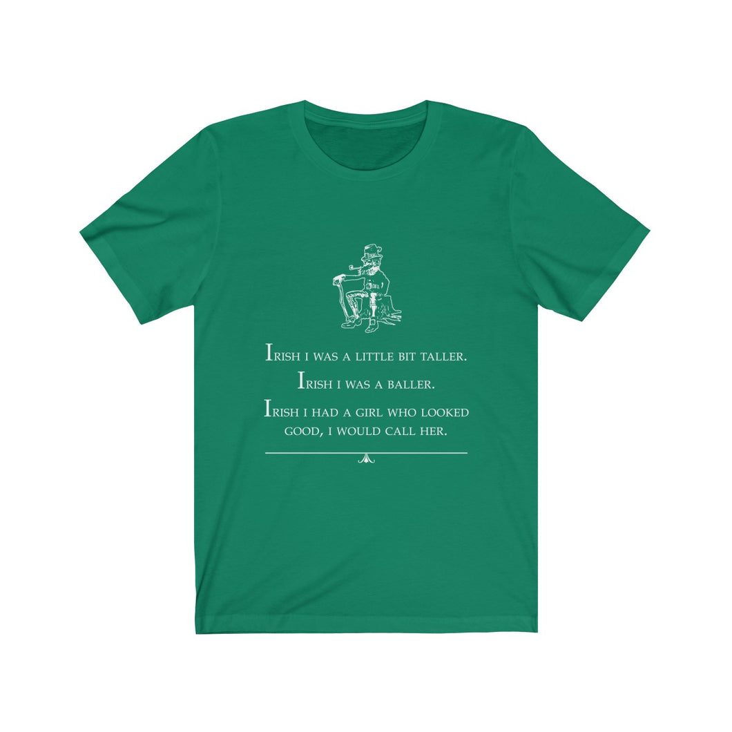Irish I was little bit taller, Irish I was a baller - funny St. Patricks day skee-lo t-shirt