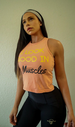 I LOOK GOOD IN MUSCLES TANK