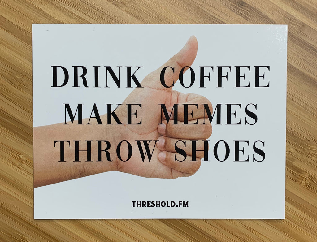 Coffee, Memes & Shoes - Fridge Magnet