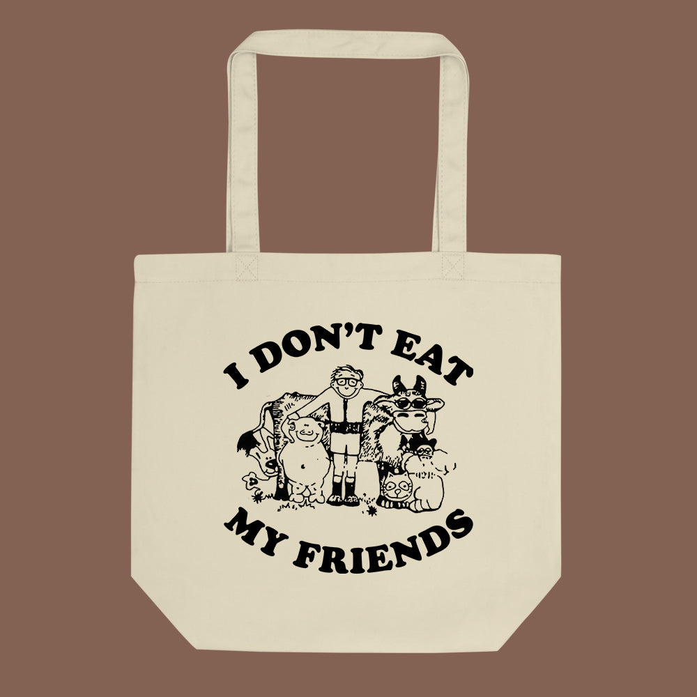 I Don't Eat My Friends Tote Bag
