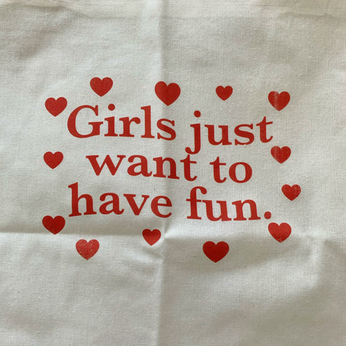 Girls Just Want To Have Fun Bag