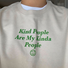 Load image into Gallery viewer, Kind People Sweatshirt
