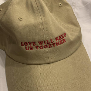 Love Will Keep Us Together Hat