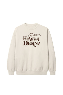 'How Ya Dern' Bone Crewneck