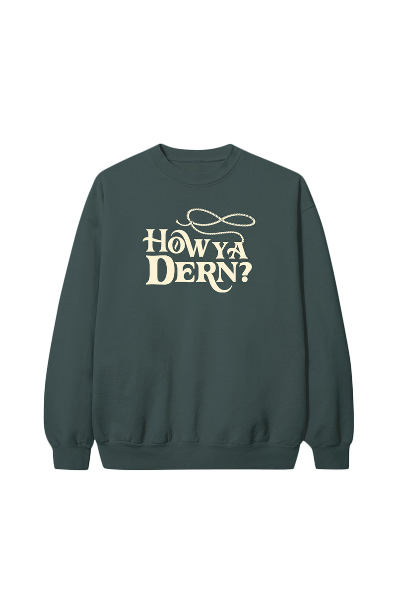 'How Ya Dern' Forest Crewneck