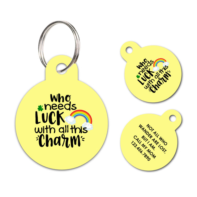 Who needs lucky with all this charm | Personalized Funny Pet ID Tag
