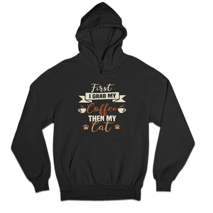First I Grab My Coffee Then My Cat Hoody