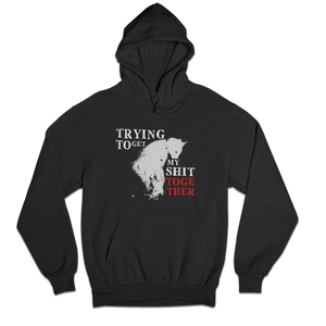 Trying to get my Shit Together RELOADED Hoody