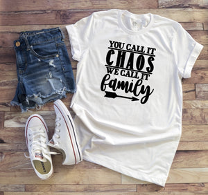 T-Shirt - You Call It Chaos We Call It Family - thegiftkornershop