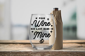 Stemless Wine Glass - Pour Wine His Last Name is Mine - thegiftkornershop