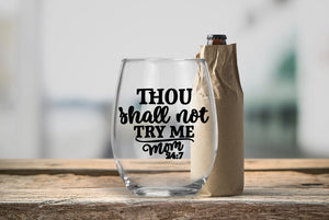 Stemless Wine Glass - Thou Shall Not Try me Mom - thegiftkornershop