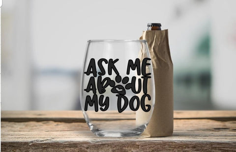 Stemless Wine Glass - Ask Me About My Dog - thegiftkornershop