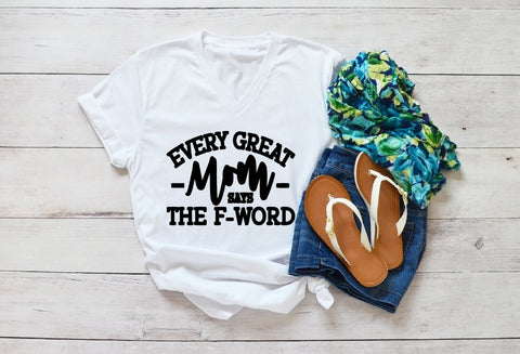 V-Neck T-Shirt - Every Great Mom Says The F-Word - thegiftkornershop