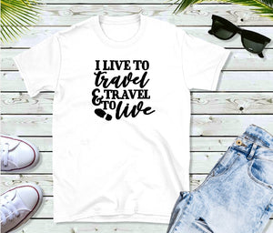 T-Shirt - I Live To Travel & Travel To Live - thegiftkornershop