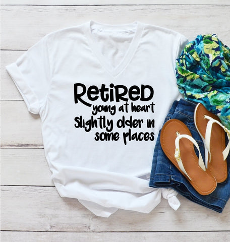 V-Neck T-Shirt - Retired Young At Heart Slightly Older In Some Places - thegiftkornershop