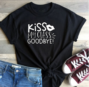 T-Shirt - Kiss My Class Goodbye - thegiftkornershop