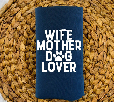 Insulated Can Holder - Wife Mother Dog Lover - thegiftkornershop