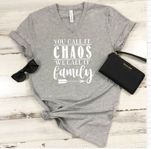 V-Neck T-Shirt - You Call It Chaos We Call It Family - thegiftkornershop