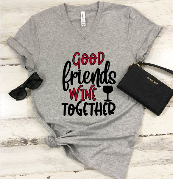 T-Shirt - Good Friends Wine Together (V-Neck or Unisex Classic Fit) - thegiftkornershop