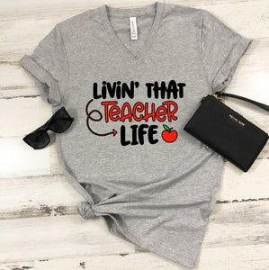 T-Shirt - Livin That Teacher Life (V-Neck or Unisex Classic Fit) - thegiftkornershop