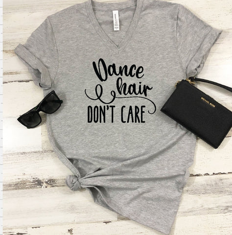 V-Neck T-Shirt - Dance Hair Don't Care - thegiftkornershop