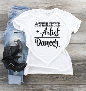 T-Shirt - Athlete + Artist Dancer - thegiftkornershop