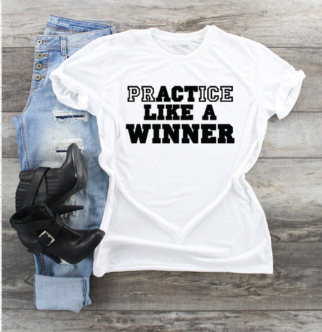 T-Shirt - Practice Like A Winner - thegiftkornershop
