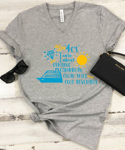 T-Shirt - The Only 4 C's I Care About Are Cruising Caribbean Clear Skies And Cold Beverages   (V-Neck or Unisex Classic Fit) - thegiftkornershop