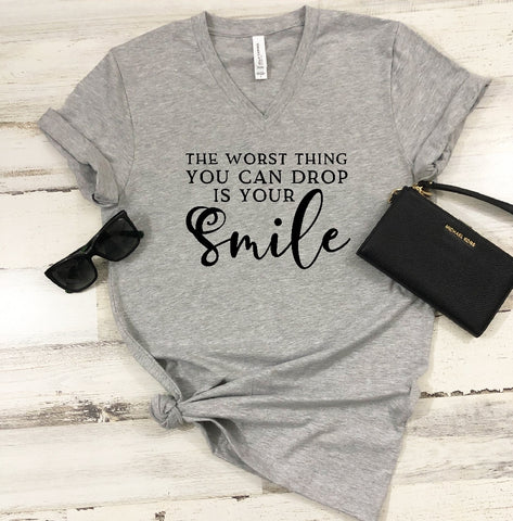 V-Neck T-Shirt - The Worst Thing That Can Drop Is Your Smile - thegiftkornershop