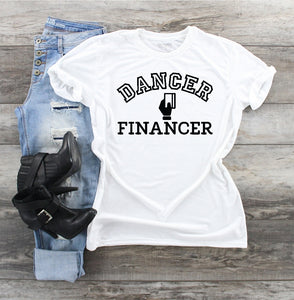 T-Shirt - Dancer Financer - thegiftkornershop