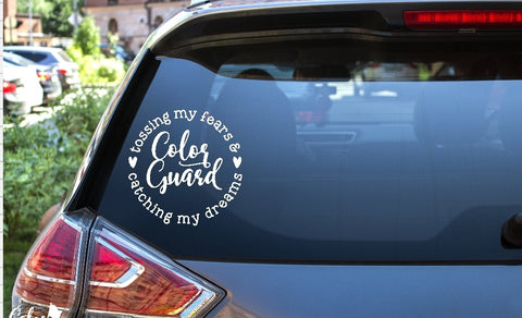 Car Window Decal - Color Guard Tossing My Fears Catching My Dreams - thegiftkornershop