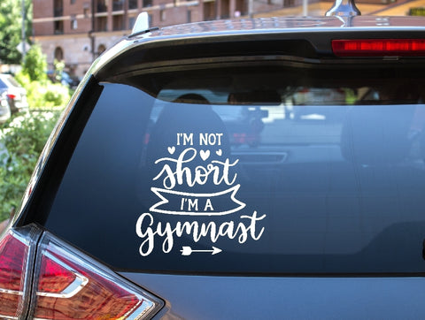 Car Window Decal - I'm Not Short I'm A Gymnast - thegiftkornershop