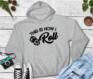 Hooded Sweatshirt - This Is How I Roll - thegiftkornershop