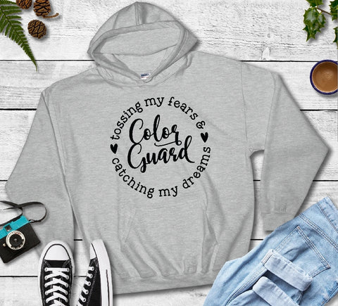 Hooded Sweatshirt - Color Guard Tossing My Fears & Catching My Dreams - thegiftkornershop