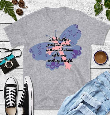 T-Shirt - The Butterfly Is Proof That We Can Go Through Darkness Yet Become Something Beautiful (V-Neck or Unisex Classic Fit) - thegiftkornershop