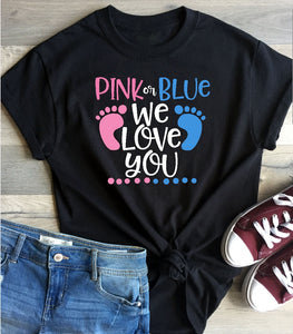 T-Shirt -  Pink Or Blue We Love You (Gender Reveal Shirt)  (V-Neck or Unisex Classic Fit) - thegiftkornershop
