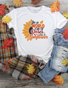 T-Shirt - In  A World Full Of Rose's Be A Sunflower (V-Neck or Unisex Classic Fit) - thegiftkornershop