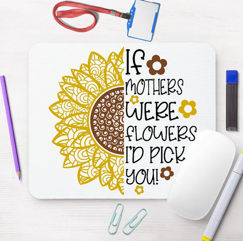 Mouse Pad - If Mothers Were Flowers I'd Pick You - thegiftkornershop