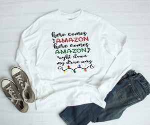 Long Sleeve Shirt - Here Comes Amazon Here Comes Amazon Right Down My Driveway - thegiftkornershop