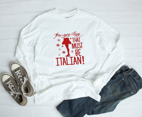 Long Sleeve Shirt - Fra-Gee-Lay That Must Be Italian - thegiftkornershop
