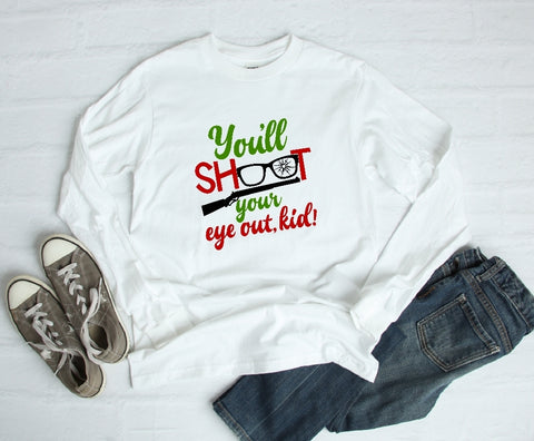 Long Sleeve Shirt - You'll Shoot Your Eye Out Kid - thegiftkornershop