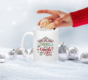 Mug 15oz. - Don't Get Your Tinsel In A Tangle - thegiftkornershop