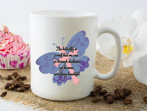 Mug 15oz. - The Butterfly Is Proof That We Can Go Through Darkness Yet Become Something Beautiful - thegiftkornershop