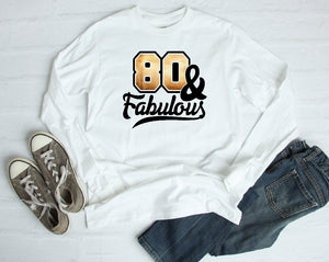 Long Sleeve Shirt - 80 & Fabulous - thegiftkornershop