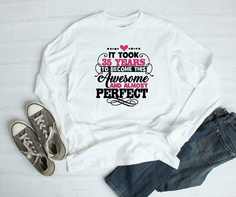 Long Sleeve Shirt - It Took 35 Years To Become This Awesome And Almost Perfect - thegiftkornershop