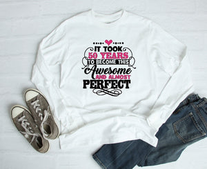 Long Sleeve Shirt - It Took 50 Years To Become This Awesome And Almost Perfect - thegiftkornershop
