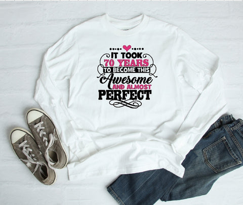 Long Sleeve Shirt - It Took 70 Years To Become This Awesome And Almost Perfect - thegiftkornershop