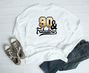 Long Sleeve Shirt - 90 & Fabulous - thegiftkornershop