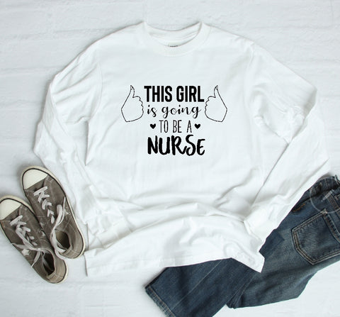 Long Sleeve Shirt - This Girl Is Going To Be A Nurse - thegiftkornershop