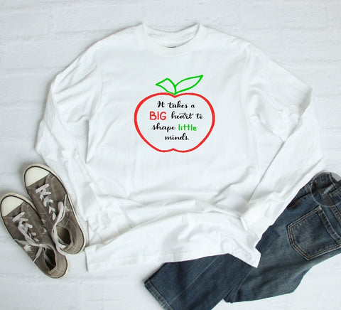 Long Sleeve Shirt - It Takes A Big Heart To Shape Little Minds - thegiftkornershop